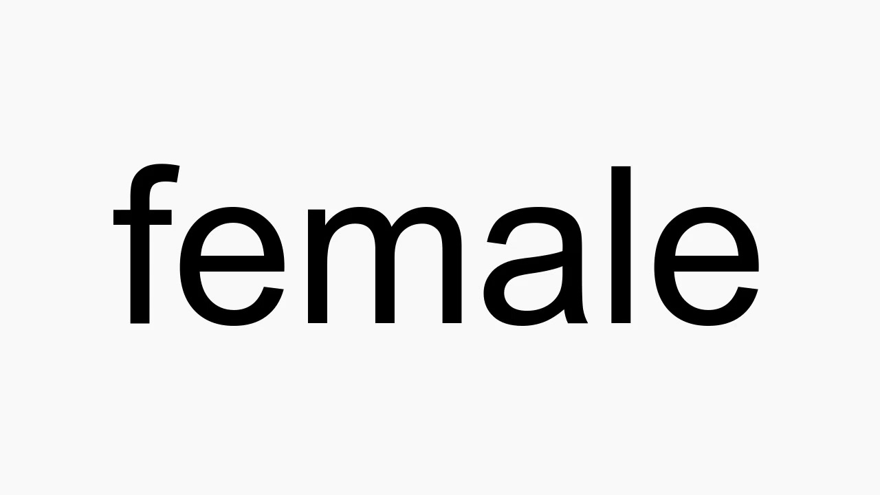 How to pronounce female
