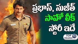 Prabhas Saho Movie Story Leaked | Director Sujeeth | Baahubali 2 | Tollywood Gossips | Top Telugu TV