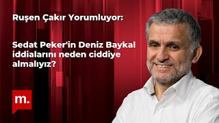 Ruşen Çakır yorumluyor: Sedat Peker'in Deniz Bayka