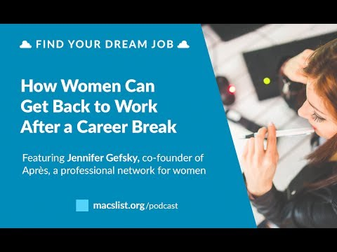 Ep. 051: How Women Can Get Back to Work After a Career Break, with Jennifer Gefsky