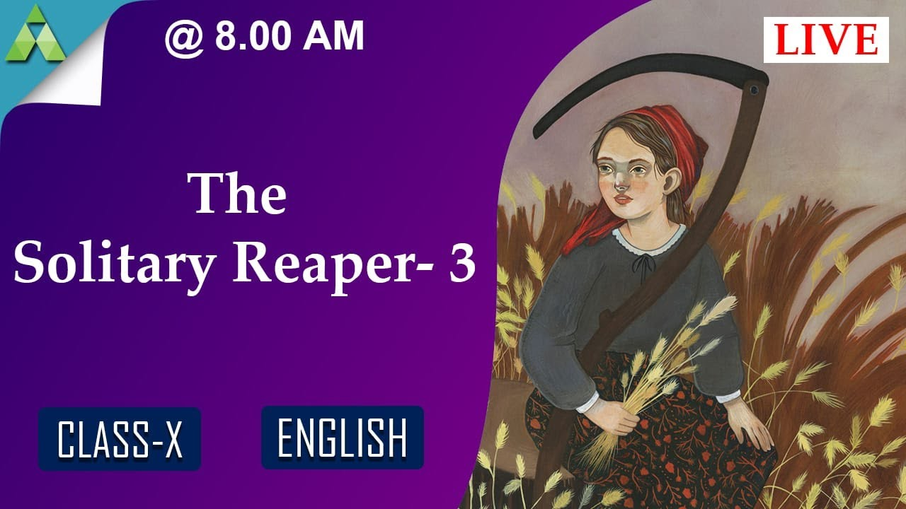 The Solitary Reaper-3 | English | class 10 | Aveti Live