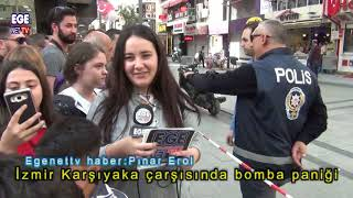 İzmir Karşıyaka çarşısında bomba paniği