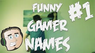 FUNNY GAMER NAMES!!!