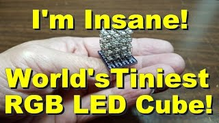 HariFun #129 - The World's Tiniest RGB LED Cube is finally done!(It took me months to build this. Granted that some of that is waiting for parts and custom PCB, but it took a lot of patience to build this extremely tiny LED Cube., 2016-01-31T07:40:23.000Z)
