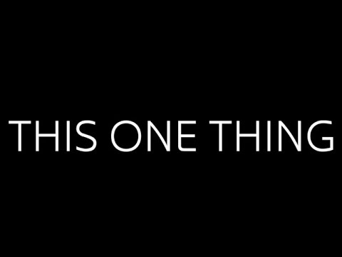 This One Thing - Thursday, August 6th