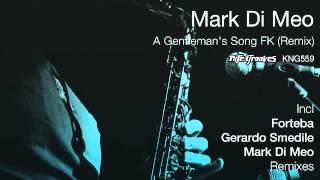 Mark Di Meo - A Gentleman's Song FK (Forteba Deep Remix)