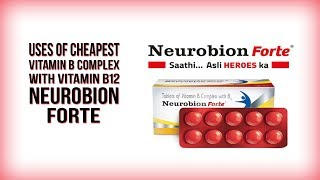 Uses of Cheapest Vitamin B Complex with B12 NEUROBION FORTE