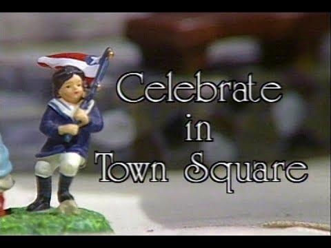 """Town Square Celebration """"Celebrate in Town Square"""""""