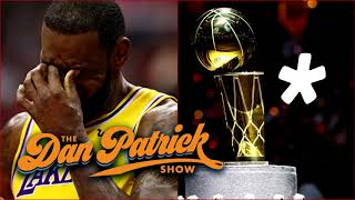 Dan Patrick - LeBron James' Critics Will 'Asterisk' Him If He Wins the NBA Title This Year