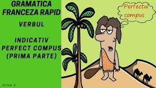 Conjugarea verbelor in franceza (  Passé composé /Perfectul compus cu AVOIR) - Gramatica franceza