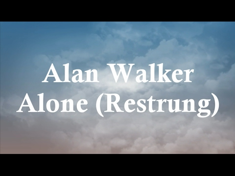 Alan Walker - Alone (restrung) lyric