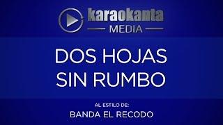 Karaokanta - Banda El Recodo - Dos hojas sin rumbo