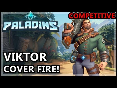 Paladins Viktor Gameplay - Cover Fire! - Paladins Gameplay Viktor Competitive
