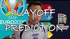 EURO PLAYOFF PREDICTIONS! UEFA NATION LEAGUES FINALS