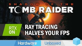 Shadow of the Tomb Raider RTX Tested, Was it Worth the Six Month Wait?