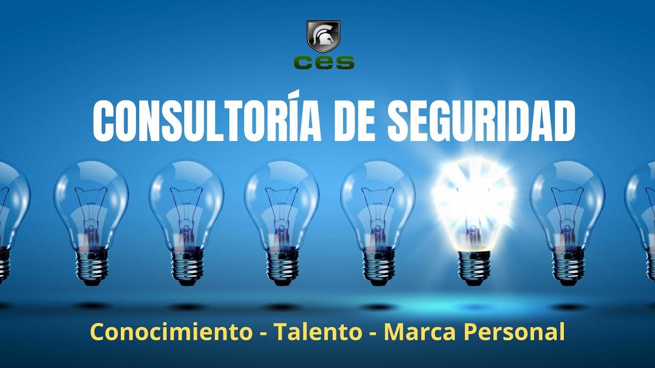 Consultoría de Seguridad  conocimiento, talento y marca personal
