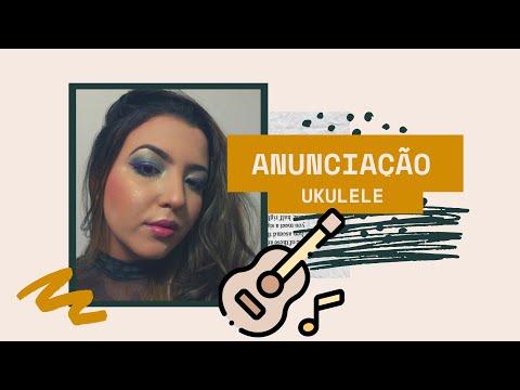 Anunciação (Alceu Valença) - Cover ukulele