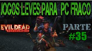 Jogos leves para PC fraco 2015 parte 35 EVIL DEAD Regeneration