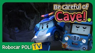 Be careful of the cave! | Robocar Poli Clips