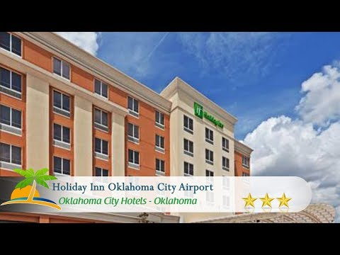 Holiday Inn Oklahoma City Airport - Oklahoma City Hotels, Oklahoma