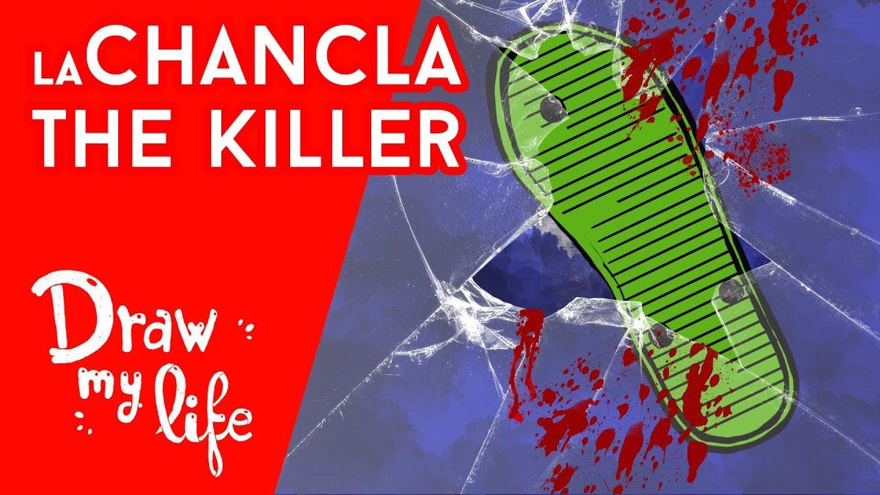 LA CHANCLA de tu madre the KILLER - Draw My Life