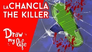 LA CHANCLA de tu madre the KILLER - Draw My Life