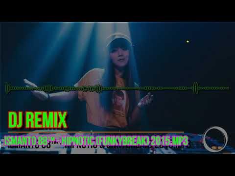 Ismanto 88™   HIPNOTIC FunkyBreak 2018 - 2019 mp3 Mp3