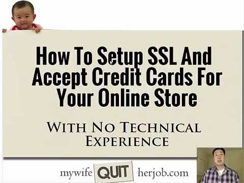 How To Install An SSL Certificate And Accept Credit Cards For Your Online Store