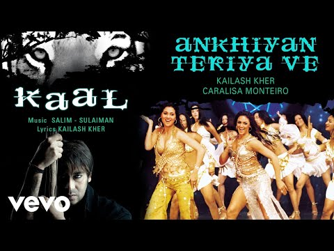 Ankhiyan Teriya Ve - Official Audio Song | Kaal| Kailash Kher | Salim - Sulaiman