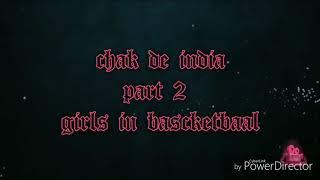 Chak de India part 2 /girls in basketball👌🙏