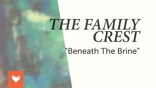 "The Family Crest - ""Beneath the Brine"""