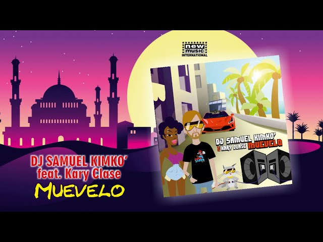 DJ SAMUEL KIMKO' Ft. Kary Clase - MUEVELO  (official Video)