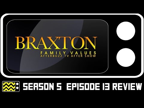 Braxton Family Values Season 5 Episode 13 Review & After Show   AfterBuzz TV