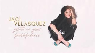 Jaci Velasquez - Great Is Your Faithfulness (Audio)