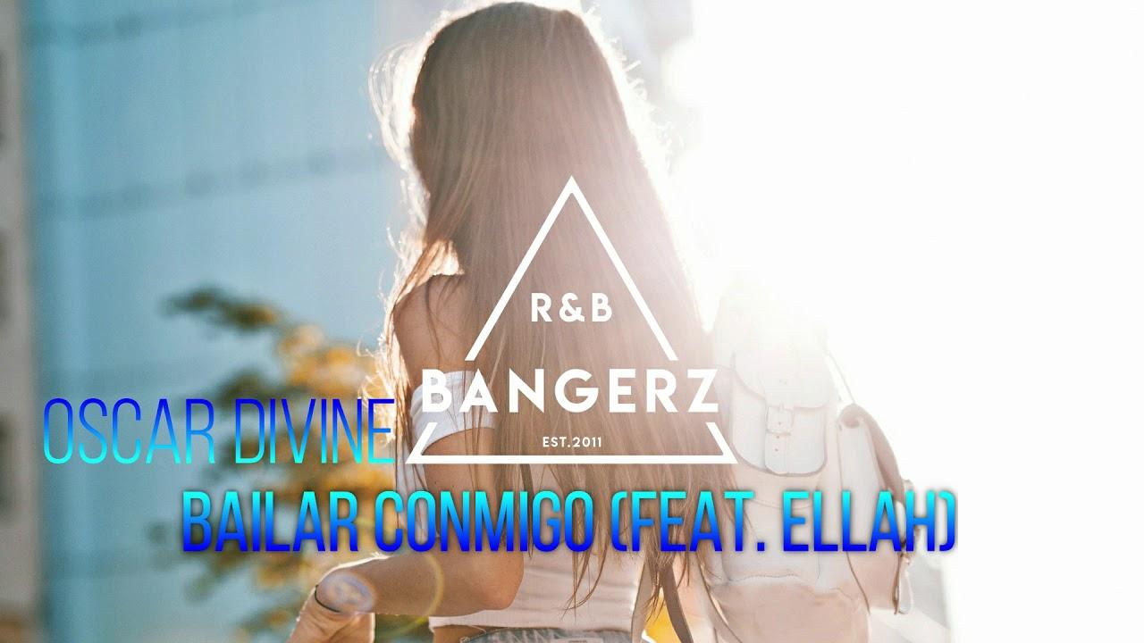 Oscar Divine - Bailar Conmigo (feat. Ellah) R&B SUMMER | SPANISH