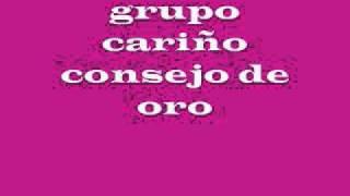 Grupo Cariño-Consejo de oro.wmv