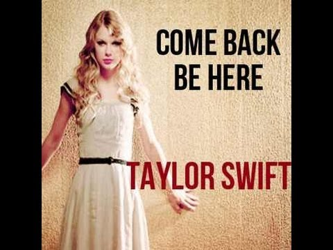 """""""Taylor Swift"""" - Come Back...Be Here with Lyrics"""