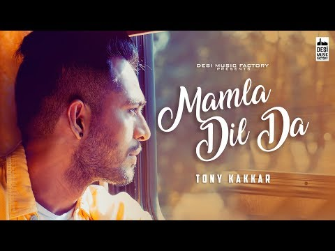 Mamla Dil Da ( Full Video ) | Tony Kakkar | Desi Music Factory | Latest Song 2018