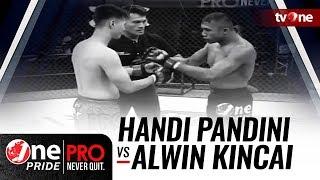 Handi Pandini vs Alwin Kincai - One Pride Pro Never Quit #16