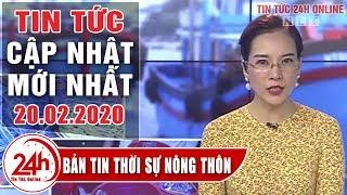 Bản tin Thời sự Nông thôn ngày 20/02/2020 | Tin tức Việt Nam mới nhất | Tin tổng hợp | Tin tức 24h