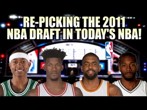 Re-picking The 2011 NBA Draft in Today's NBA!