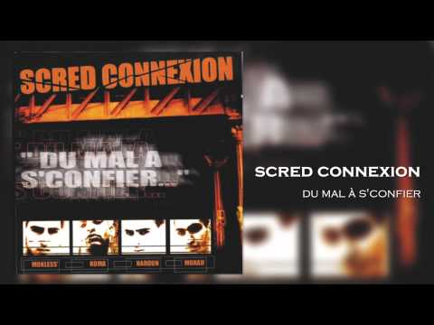 Scred Connexion - Du Mal à s confier (Son Officiel)