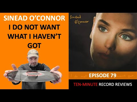 Review 79: Sinead O'Connor - I Do Not Want What I Haven't Got
