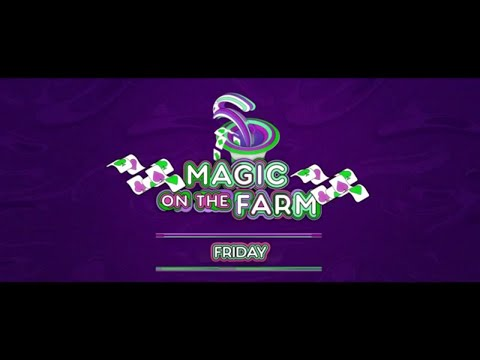 It's Something Unexplainable - Magic On The Farm: Friday