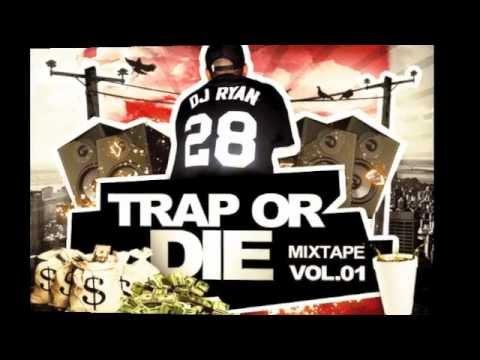 Dj Ryan - Trap Or Die Mixtape Vol.01 (2013)