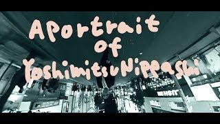 A Portrait of Yoshimitsu Nippashi(字幕あり)