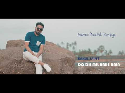 Do Dil Mil Rahe Hai | Rahul Jain | Unplugged