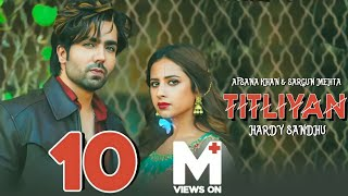 Titliyan Hardy Sandhu | Titliyan Full Song | Sargun Mehta | Afsana Khan | Jaani | New Hindi Song