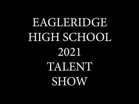 EagleRidge High School 2021 Talent show