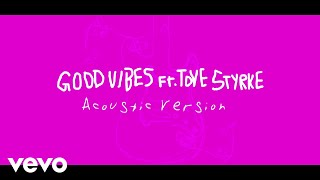 ALMA - Good Vibes (Acoustic) ft. Tove Styrke